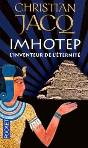 Imhotep, l'inventeur de l'éternité de Christian Jacq