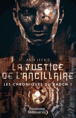 La Justice de l'Ancillaire (Les Chroniques du Radch tome 1) - Ann Leckie